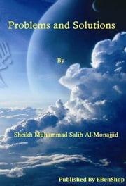 Problems And Solutions ebook by S. Muhammad Salih Al-Monajjid