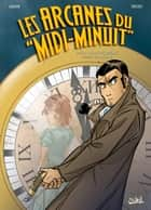 Les Arcanes du Midi-Minuit T11 - L'affaire des origines : Jim Mc Kalan ebook by Jean-Charles Gaudin, Cyril Trichet
