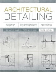 Architectural Detailing - Function, Constructibility, Aesthetics ebook by Edward Allen,Patrick Rand