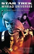 Star Trek: Myriad Universes #2: Echoes and Refractions ebook by Keith R. A. DeCandido,Chris Roberson,Geoff Trowbridge