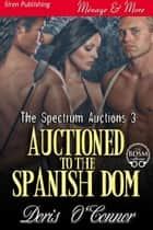 Auctioned to the Spanish Dom ebook by Doris O'Connor