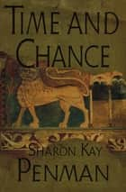 Time and Chance ebook by Sharon Kay Penman