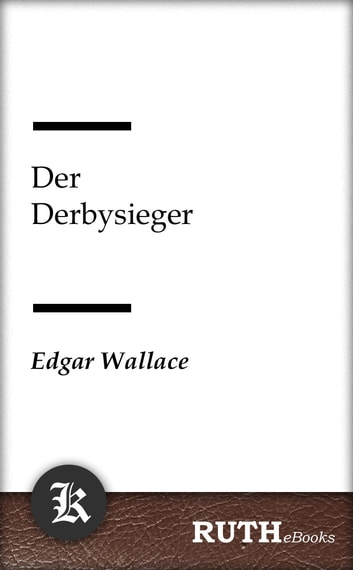 Der Derbysieger ebook by Edgar Wallace