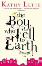 The Boy Who Fell To Earth ebook by Kathy Lette