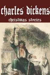 Charles Dickens Christmas Stories ebook by Charles Dickens