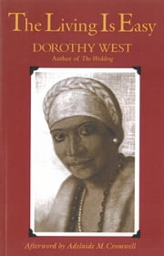 The Living Is Easy ebook by Dorothy West