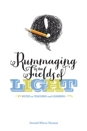 Rummaging in the Fields of Light ebook by DONALD WILCOX THOMAS