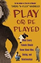 "Play or Be Played ebook by Tariq ""K-Flex"" Nasheed"
