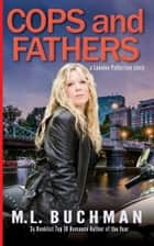 Cops and Fathers ebook by M. L. Buchman