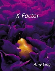 X-Factor ebook by Amy Eing