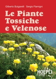 Piante tossiche e velenose ebook by Sergio Flamigni,Gilberto Bulgarelli