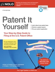 Patent It Yourself - Your Step-by-Step Guide to Filing at the U.S. Patent Office ebook by David Pressman Attorney,Thomas J. Tuytschaevers, Attorney