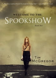 Welcome to the Spookshow - Book Two ebook by Tim McGregor