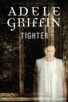 Tighter ebooks by Adele Griffin