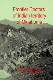 Frontier Doctors Of Indian Territory Of Oklahoma ebook by Will Welton