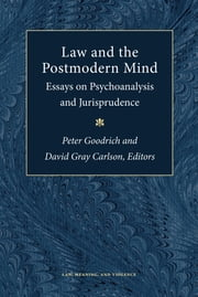 Law and the Postmodern Mind - Essays on Psychoanalysis and Jurisprudence ebook by Peter Goodrich,David Gray Carlson