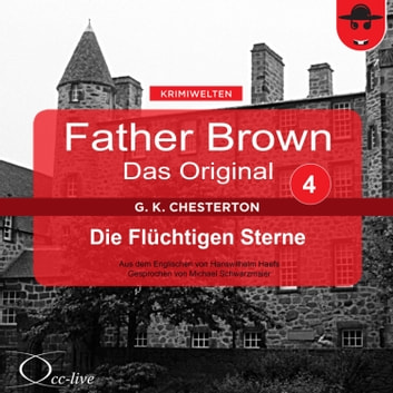 Father Brown 04 - Die Flüchtigen Sterne (Das Original) audiobook by Gilbert Keith Chesterton,Hanswilhelm Haefs