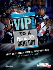 VIP Pass to a Pro Hockey Game Day - From the Locker Room to the Press Box (and Everything in Between) ebook by Clay Latimer