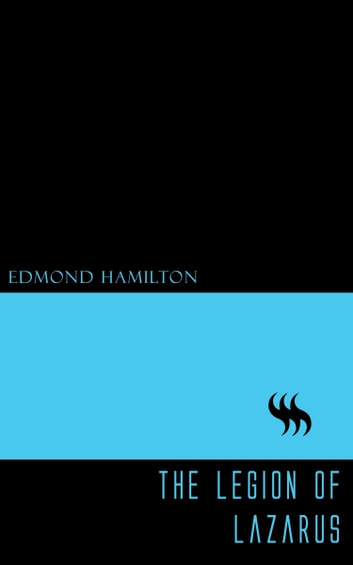 The Legion of Lazarus ebook by Edmond Hamilton