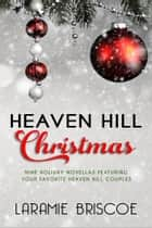 A Heaven Hill Christmas ebook by Laramie Briscoe
