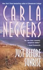 Just Before Sunrise ebook by Carla Neggers