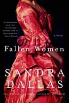 Fallen Women ebook by Sandra Dallas
