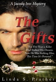 The Gifts, A Jacody Ives Mystery ebook by Linda S. Prather
