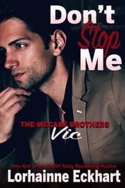 Don't Stop Me - Vic ebook by Lorhainne Eckhart