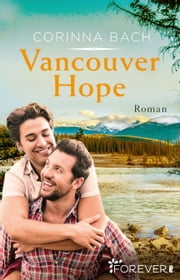 Vancouver Hope ebook by Corinna Bach