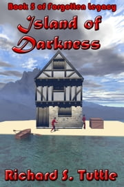 Island of Darkness (Forgotten Legacy #5) ebook by Richard S. Tuttle