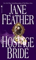 The Hostage Bride ebook by Jane Feather