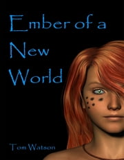 Ember of a New World ebook by Tom Watson