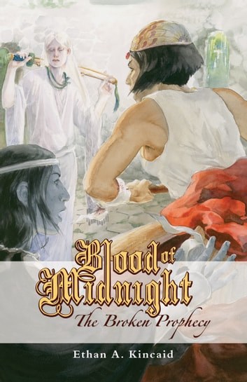Blood of Midnight - The Broken Prophecy ebook by Ethan Kincaid