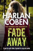 Fade Away eBook by Harlan Coben