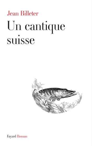 Un cantique suisse ebook by Jean Billeter