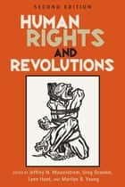 Human Rights and Revolutions ebook by Jeffrey N. Wasserstrom, Greg Grandin, Lynn Hunt,...