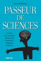Passeur de sciences ebook by Pierre Barthelemy, Jean Dobritz