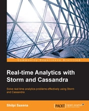 Real-time Analytics with Storm and Cassandra ebook by Shilpi Saxena