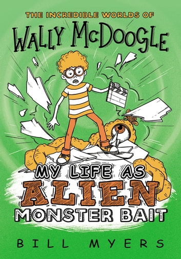 My Life as Alien Monster Bait ebook by Bill Myers