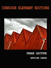 Urban Lecture - photographies ebook by Antoine Danon