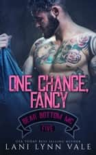 One Chance, Fancy ekitaplar by Lani Lynn Vale