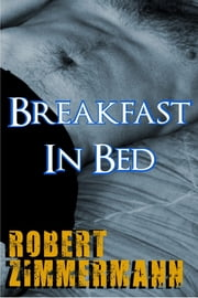 Breakfast In Bed ebook by Robert Zimmermann