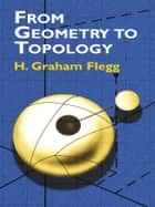 From Geometry to Topology ebook by H. Graham Flegg