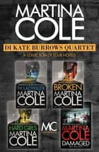 The DI Kate Burrows Quartet - The Ladykiller, Broken, Hard Girls, Damaged ebook by Martina Cole