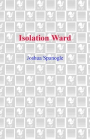 Isolation Ward ebook by Joshua Spanogle