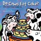 Do Cows Eat Cake? - A Book About What Animals Eat audiobook by Michael Dahl