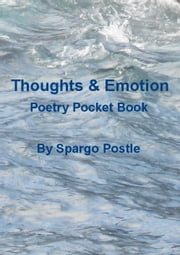 Thoughts & Emotion: Poetry Pocket Book ebook by Spargo Postle