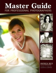 Master Guide for Professional Photographers ebook by Rice, Patrick