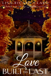 Love Built to Last - Fireflies ~ Book 1 ebook by Lisa Ricard Claro