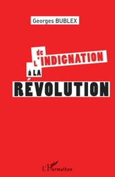 De l'indignation à la révolution ebook by Georges Bublex